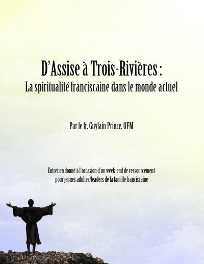 D'Assise à Trois-Rivières
