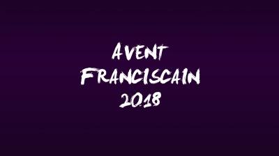 Avent franciscain 2018